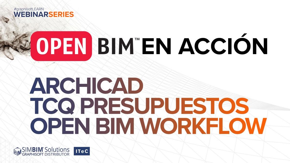 OPEN BIM EN ACCIÓN: flujo de trabajo OPEN BIM entre TCQ y ARCHICAD